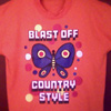BLAST OFF COUNTRY STYLE t-shirt
